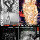 WHAT'S UP : 4 PHOTO WORLDS